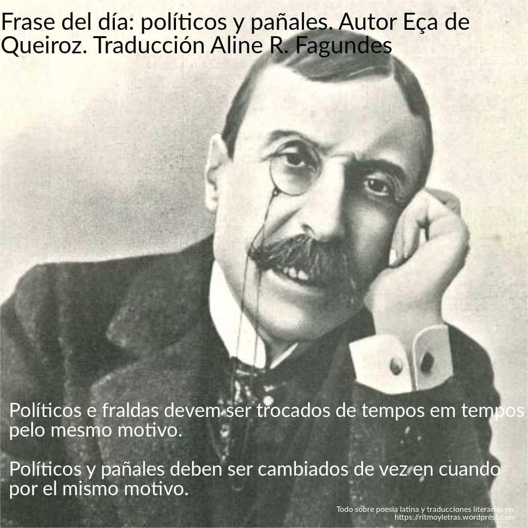 Frase Del Día Políticos Y Pañales Autor Eça De Queiroz
